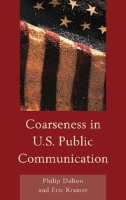 Coarseness in U.S. Public Communication ebook by Philip Dalton,Eric Mark Kramer