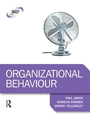 Organizational Behaviour ebook by Paul Smith,Marilyn Farmer,Wendy Yellowley
