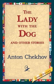The Lady with the Dog and Other Stories ebook by Chekhov, Anton