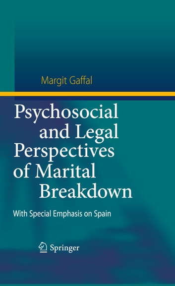 Psychosocial and Legal Perspectives of Marital Breakdown - With Special Emphasis on Spain ebook by Margit Gaffal