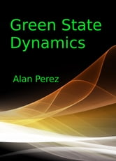 Green State Dynamics ebook by Alan Perez