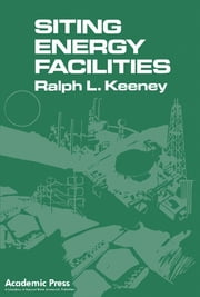 Siting Energy Facilities ebook by Ralph L. Keeney