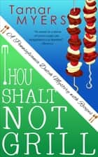 Thou Shalt Not Grill ebook by Tamar Myers