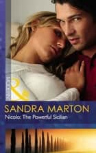 Nicolo: The Powerful Sicilian (Mills & Boon Modern) ebook by Sandra Marton