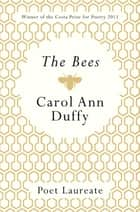 The Bees ebook by Carol Ann Duffy