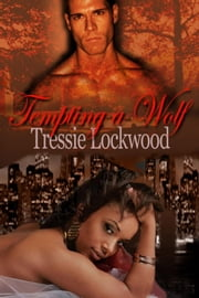 Tempting a Wolf ebook by Tressie Lockwood