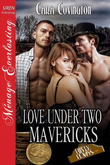 Love Under Two Mavericks ebook by Cara Covington