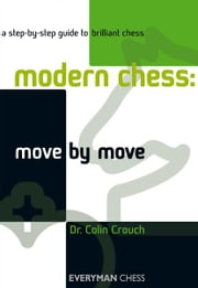 Modern Chess: Move by Move ebook by Colin Crouch