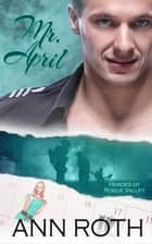 Mr. April ebook by Ann Roth