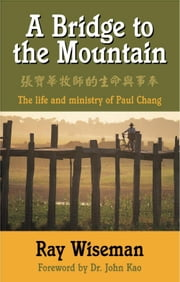 A Bridge to the Mountain ebook by Ray Wiseman