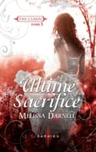 Ultime sacrifice ebook by Melissa Darnell
