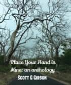 Place Your Hand in Mine ebook by Scott G. Gibson