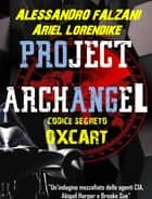 Project Archangel ebook by Alessandro Falzani, Ariel Lorendike