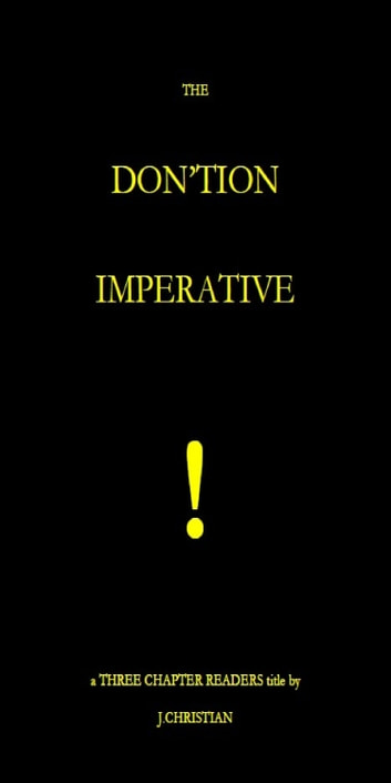 The Don'tion Imperative ebook by J. Christian