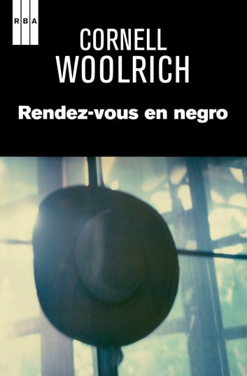 Rendez-vous en negro. ebook by Cornell Woolrich