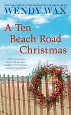 A Ten Beach Road Christmas ebook by Wendy Wax