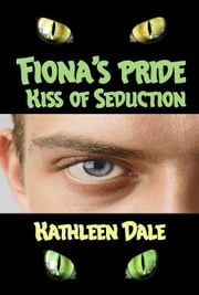 Fiona's Pride: Kiss of Seduction ebook by Dale, Kathleen