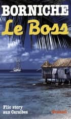 Le boss ebook by Roger Borniche