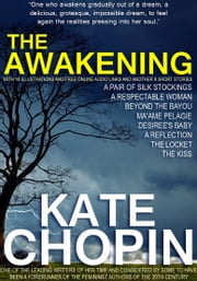 The Awakening with 18 Illustrations and Free Online Audio Links and Another 8 Short Stories.