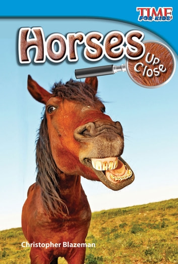 Horses Up Close ebook by Christopher Blazeman