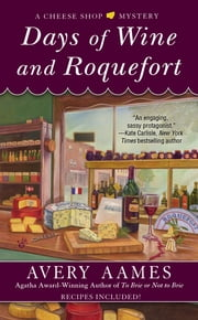 Days of Wine and Roquefort ebook by Avery Aames