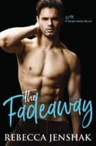 The Fadeaway ebook by Rebecca Jenshak