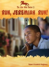 Run, Jeremiah Run! ebook by Mabel Elizabeth Singletary