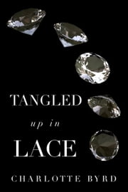 Tangled up in Lace ebook by Charlotte Byrd