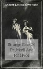 Strange Case Of Dr Jekyll And Mr Hyde ebook by Robert Louis Stevenson