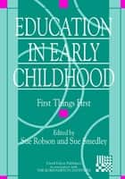 Education in Early Childhood ebook by Sue Robson