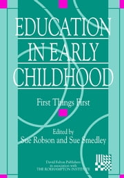 Education in Early Childhood - First Things First ebook by Sue Robson