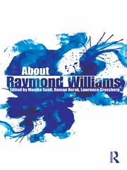 About Raymond Williams ebook by Monika Seidl,Roman Horak,Lawrence Grossberg