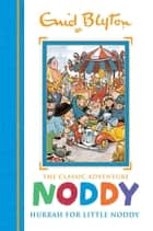 Hurrah for Little Noddy - Book 2 ebook by Enid Blyton