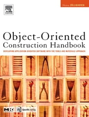 Object-Oriented Construction Handbook - Developing Application-Oriented Software with the Tools & Materials Approach ebook by Heinz Züllighoven