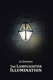 The Lamplighter Illumination ebook by LL  Downing