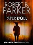 Paper Doll (A Spenser Mystery) ebook by Robert B. Parker