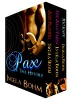 Pax: The True History (books 1-3) ebook by Ingela Bohm