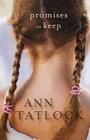 Promises to Keep ebook by Ann Tatlock