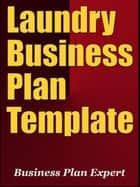 Laundry Business Plan Template ebook by Business Plan Expert