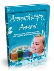 Aromatherapy Arsenal ebook by UNKNOWN
