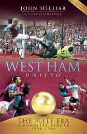 West Ham United: The Elite Era 1958-2009 ebook by John Helliar
