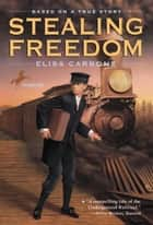 Stealing Freedom ebook by Elisa Carbone