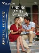 Finding Family ebook by Gina Wilkins