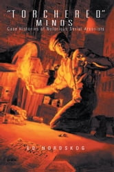 """Torchered"" Minds - Case Histories of Notorious Serial Arsonists ebook by Ed Nordskog"