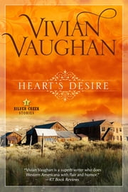 Heart's Desire - Silver Creek Stories - Book One ebook by Vivian Vaughan
