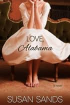 Love, Alabama eBook von Susan Sands