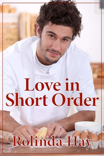 Love in Short Order ebook by Rolinda Hay