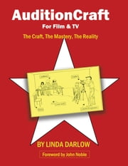 AuditionCraft for Film & TV - The Craft, The Mastery, The Reality ebook by Darlow, Linda