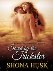 Saved by the Trickster ebook by Shona Husk