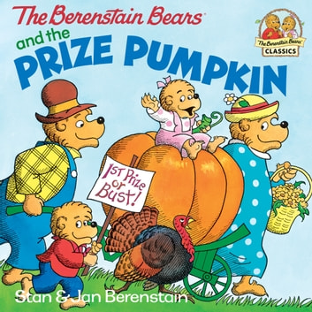 The Berenstain Bears and the Prize Pumpkin ebook by Stan Berenstain,Jan Berenstain